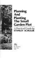 Planning and Planting the Small Garden Plot