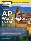 Cracking the AP World History Exam, 2018 Edition