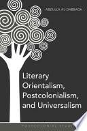 Literary Orientalism Postcolonialism And Universalism
