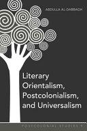 Literary Orientalism, Postcolonialism, and Universalism