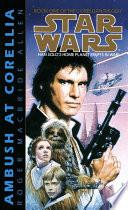 Ambush at Corellia  Star Wars Legends  The Corellian Trilogy