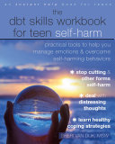 The DBT Skills Workbook for Teen Self-Harm Pdf/ePub eBook