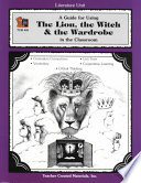 A Guide for Using the Lion  the Witch   the Wardrobe in the Classroom