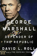 link to George Marshall : defender of the republic in the TCC library catalog