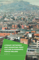 Pdf Literary Networks and Dissenting Print Culture in Romantic-Period Ireland
