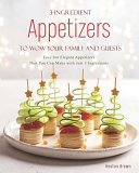 3 Ingredient Appetizers to Wow Your Family and Guests