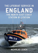 The Lifeboat Service in England: The North East Coast Book