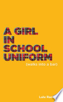 A Girl in School Uniform  Walks Into a Bar