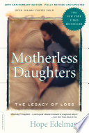 """Motherless Daughters: The Legacy of Loss, 20th Anniversary Edition"" by Hope Edelman"