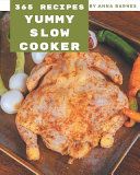 365 Yummy Slow Cooker Recipes Book