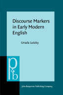 Discourse Markers in Early Modern English