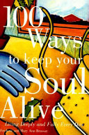 100 Ways to Keep Your Soul Alive