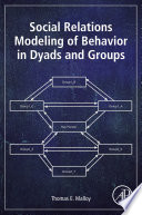 Social Relations Modeling of Behavior in Dyads and Groups