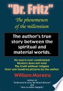 Dr. Fritz the Phenomenon of the Millenium