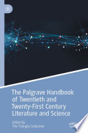 The Palgrave Handbook of Twentieth and Twenty-First Century Literature and Science