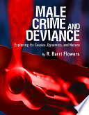 Male Crime And Deviance