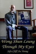 Wong Shun Leung Through My Eyes