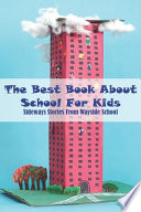 The Best Book About School For Kids Sideways Stories From Wayside School