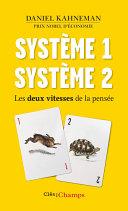 Système 1 / Système 2. Les deux vitesses de la pensée
