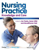 """Nursing Practice: Knowledge and Care"" by Ian Peate, Karen Wild, Muralitharan Nair"