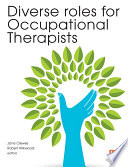 """""""Diverse roles for Occupational Therapists"""" by Jane Clewes, Rob Kirkwood"""