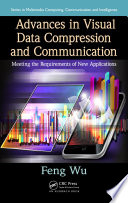 Advances In Visual Data Compression And Communication