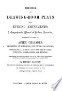 The Book of Drawing room Plays and Evening Amusements