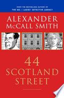 """44 Scotland Street: 44 Scotland Street Series (1)"" by Alexander McCall Smith"