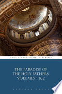The Paradise of the Holy Fathers  Volumes 1   2