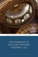 The Paradise of the Holy Fathers: Volumes 1 & 2
