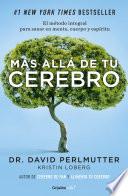 Más allá de tu cerebro (Colección Vital)  : El método integral para sanar en mente, cuerpo y espíritu