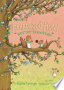 Heartwood Hotel Book 3  Better Together