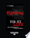 Fighting for My Life  The Confession of a Violent Offender  Large Print 16pt  Book