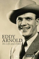 Eddy Arnold: His Life and Times