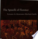 """""""The Spinelli of Florence: Fortunes of a Renaissance Merchant Family"""" by Philip Jacks"""