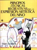 Principios Y Técnicas Recreativas Para la Expresión Artística Del Niño
