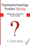 Psychopharmacology Problem Solving  Principles and Practices to Get It Right