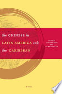 The Chinese In Latin America And The Caribbean Book