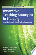 """Innovative Teaching Strategies in Nursing and Related Health Professions"" by Martha J. Bradshaw, Beth L. Hultquist, Debra Hagler"