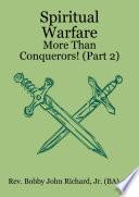 Spiritual Warfare More Than Conquerors Part 2