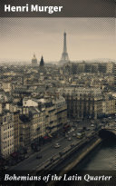 Bohemians of the Latin Quarter