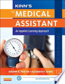 """Kinn's The Medical Assistant E-Book: An Applied Learning Approach"" by Deborah B. Proctor, Alexandra Patricia Adams"