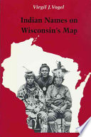 Indian Names on Wisconsin s Map Book PDF