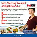 Stop Starving Yourself and Get R E A L