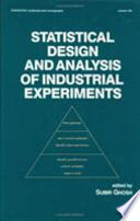 Statistical Design and Analysis of Industrial Experiments