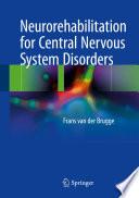 Neurorehabilitation for Central Nervous System Disorders
