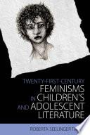 Twenty First Century Feminisms In Children S And Adolescent Literature Book PDF
