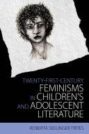 Twenty-First-Century Feminisms in Children's and Adolescent Literature