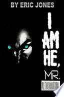 I AM HE, MR. RETRIBUTION