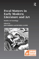 Fecal Matters in Early Modern Literature and Art